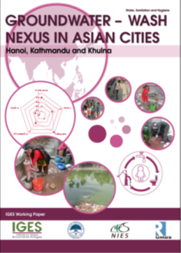 Groundwater WASH nexus in Asian cities: Hanoi, Kathmandu, Khulna